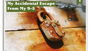 My Accidental Escape From My 9–5
